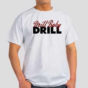 Drill Baby, Drill Light T-Shirt